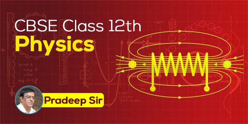 CBSE Class 12th Physics