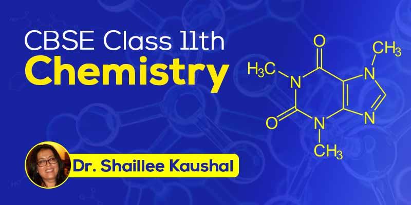 CBSE Class 11th Chemistry