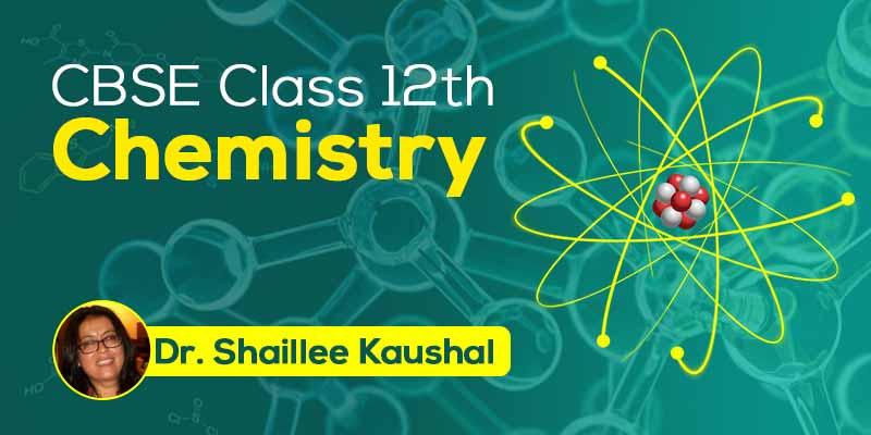 CBSE Class 12th Chemistry
