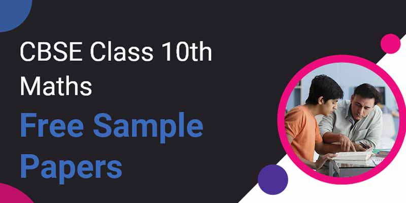 CBSE Class 10th Maths   Free Sample Papers
