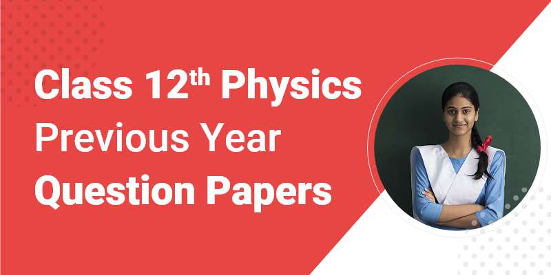 CBSE Class 12th Physics | Previous Year Question Paper