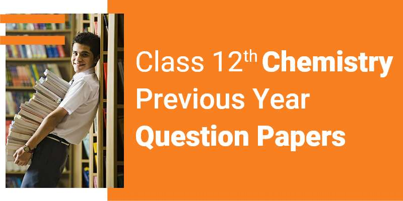CBSE Class 12th Chemistry | Previous Year Sample Paper